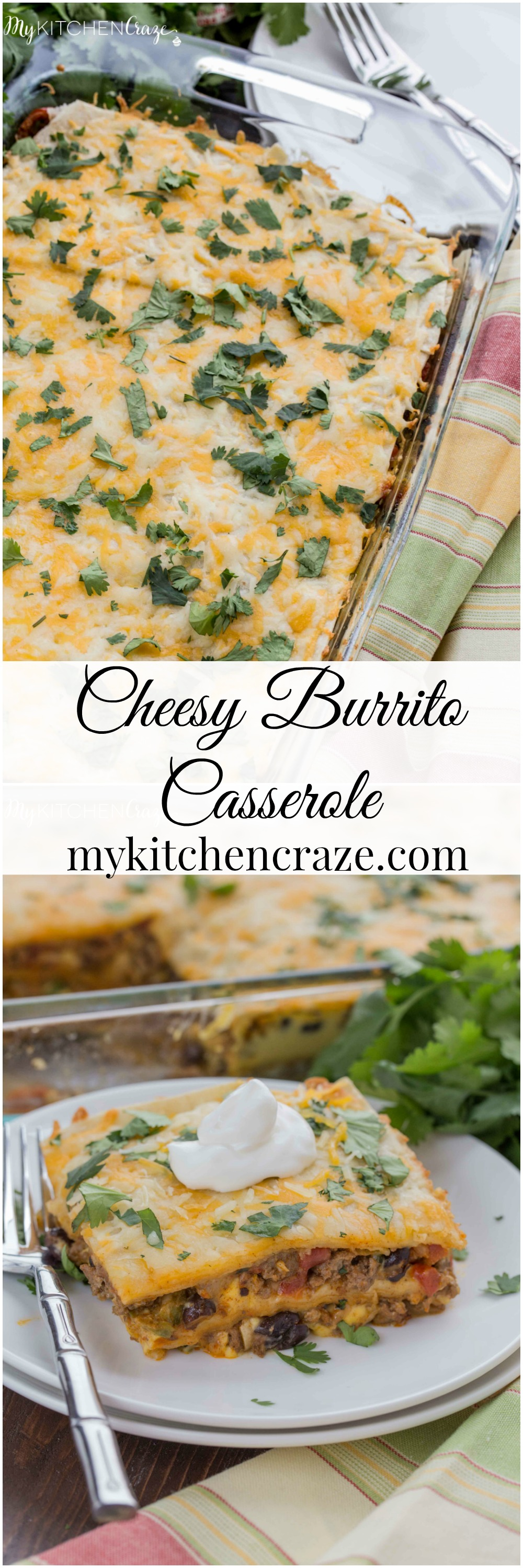 Cheesy Burrito Casserole ~ mykitchencraze.com ~ Enjoy this 30 minute meal on those busy nights. Loaded with all sorts of veggies, ground beef and a delicious sauce. You won't have any leftovers!